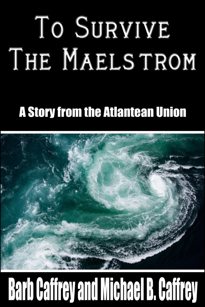 To Survive the Maelstrom